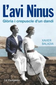 """Portada del llibre """"L'avi Ninus: gloria i crepuscle d'un dandi"""" de Xavier Baladia, editat per La Campana"""